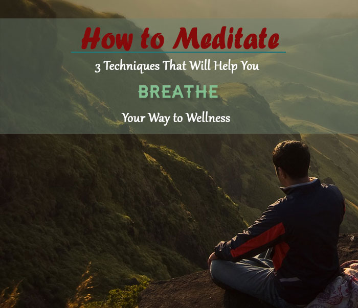 How to Meditate: 3 Common Techniques