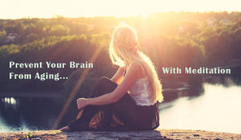 prevent your brain from aging using meditation